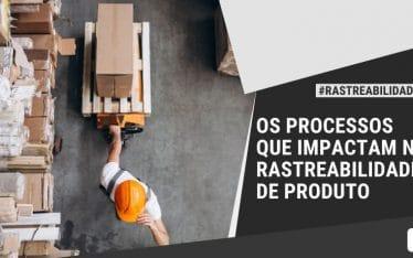 processos que impactam a rastreabilidade de produto